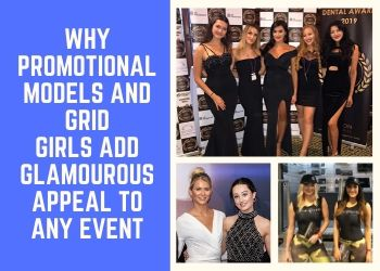 Why Promotional Models And Grid Girls Add Glamourous Appeal To Any Event