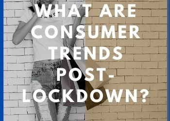 Dreams - What Are Consumer Trends Post-Lockdown_