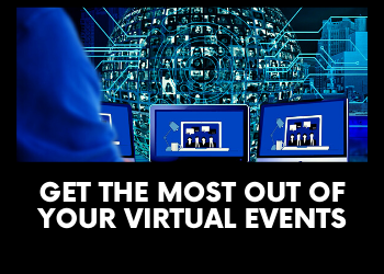 Get The Most Out Of Your Virtual Events