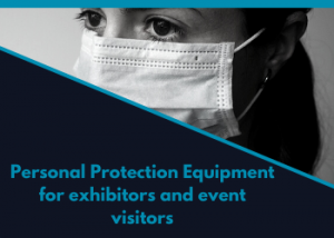 PPE for exhibitors and event visitors