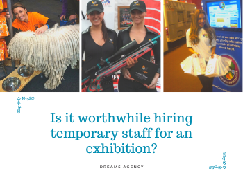 Is It Worthwhile Hiring Temporary Staff For An Exhibition_
