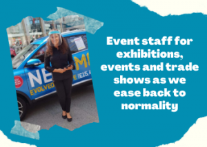 Event staff for exhibitions, events and trade shows as we ease back to normality