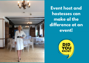 Event host and hostesses can make al the difference at an event!